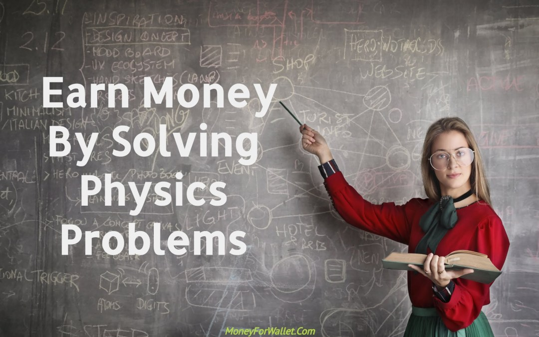 Earn Money by Solving Physics Problems Online