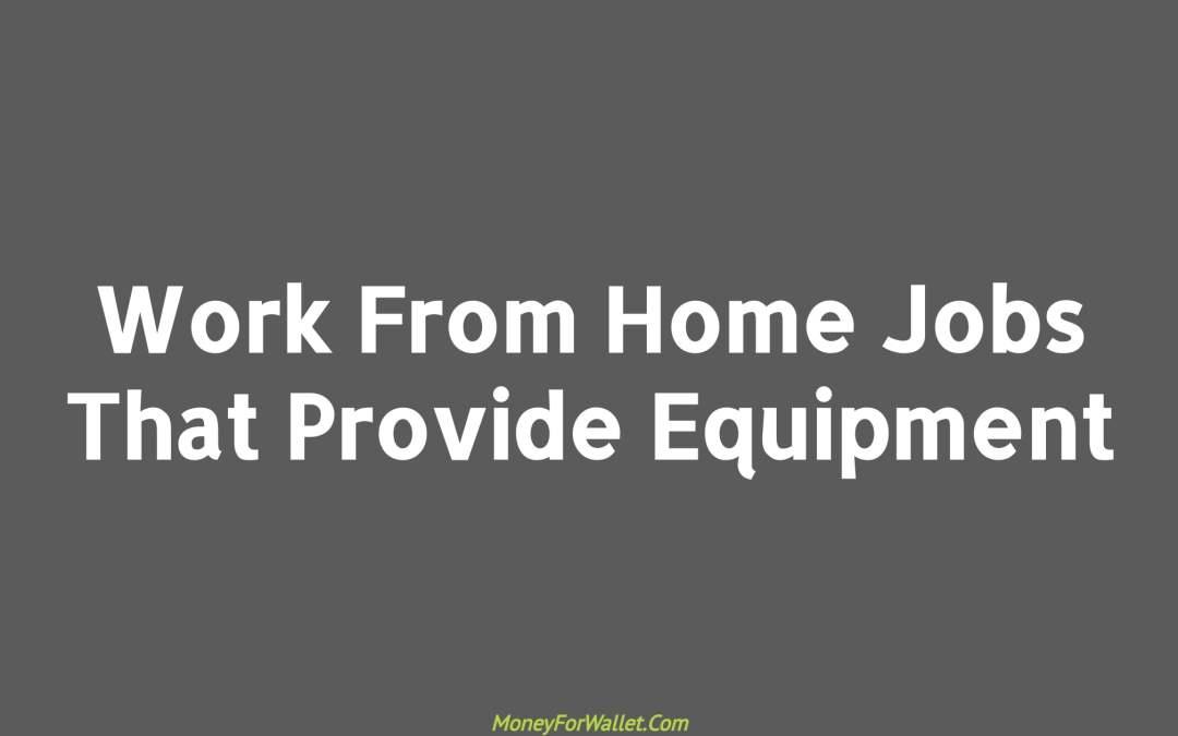 Jobs That Provide Equipment