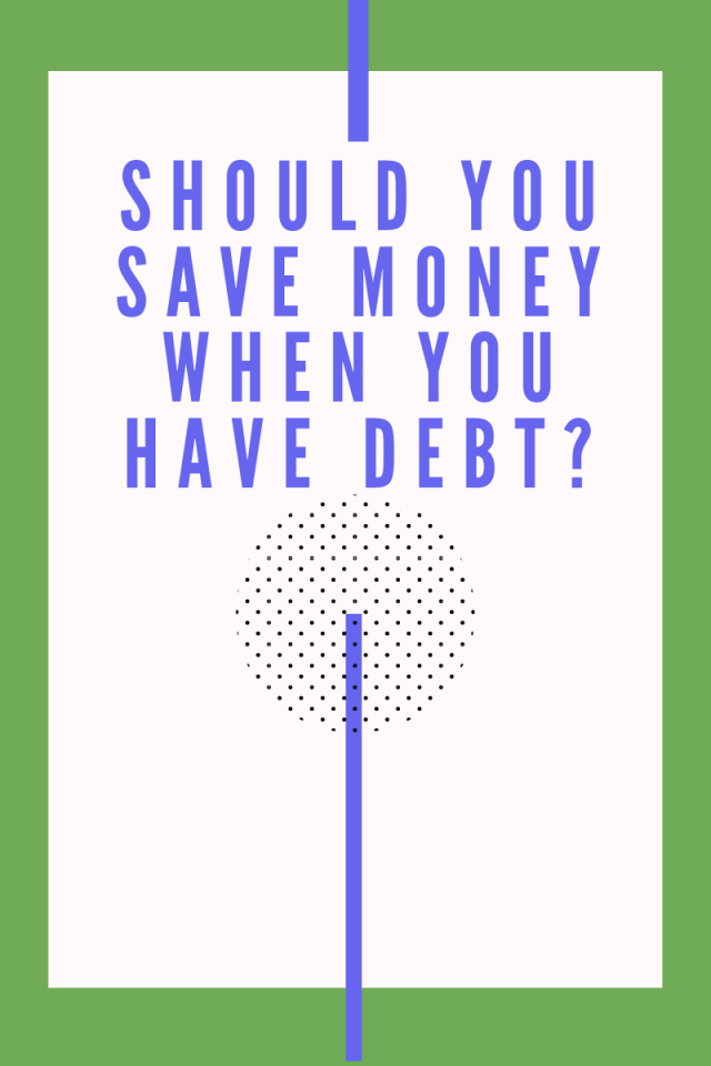 """It can be so frustrating to want a financial answer and continuously read """"It depends"""". So I'm FINALLY answering the question """"Should you save money when you have debt?"""""""