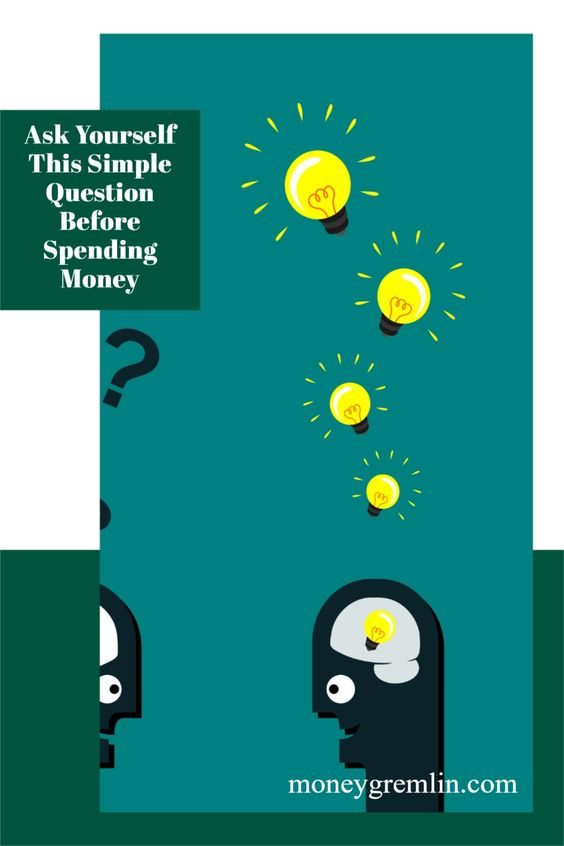 What if there was a 5 second question you could ask yourself  that would save you thousands of dollars and also make you happier? Here's the question I always ask myself before spending money. #savemoney #intentionalliving via @moneygremlin