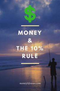 money and the 10% rule!