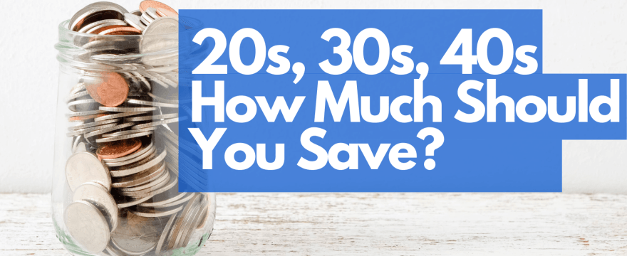 Savings By Age: How Much Should You Have Saved?