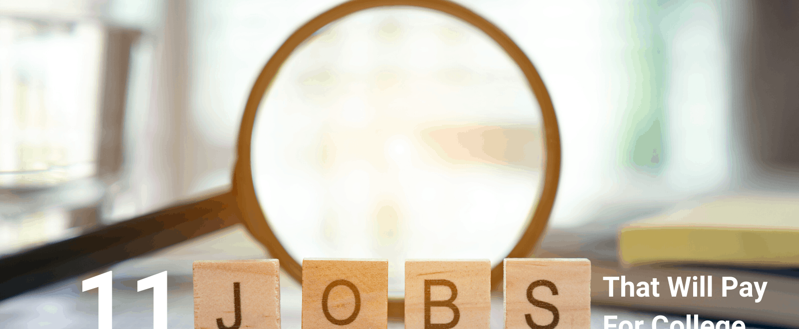 11 jobs that will pay for college