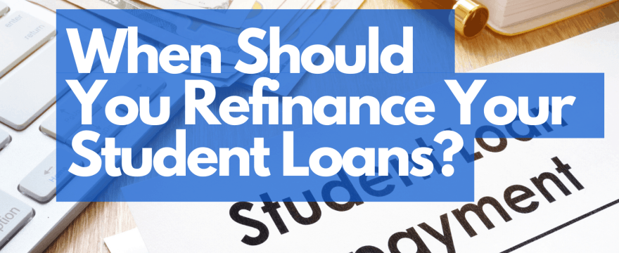 Should You Refinance Your Student Loans? (4 Things to Consider)