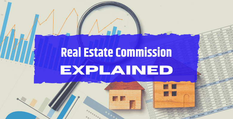 real estate commission explained