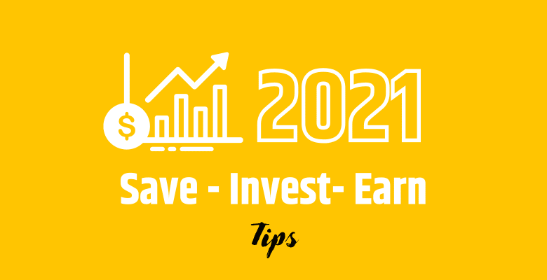 save invest earn 2021