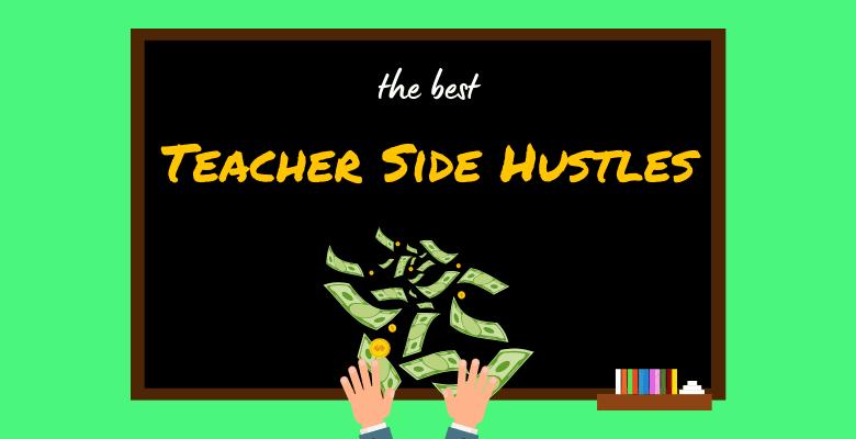 best teacher side hustles