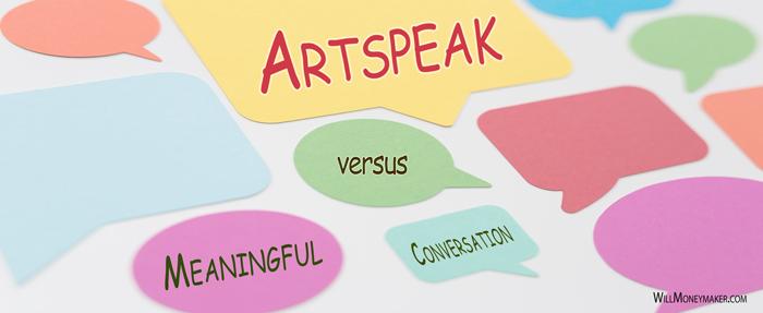 Artspeak versus Meaningful Conversation