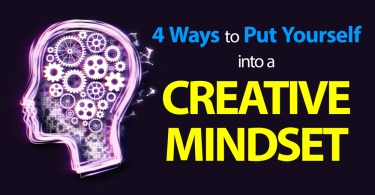 4 Ways to Put Yourself into a Creative Mindset