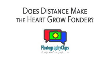 Does Distance Make the Heart Grow Fonder?