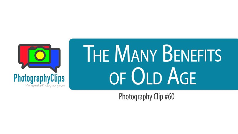 The Many Benefits of Old Age