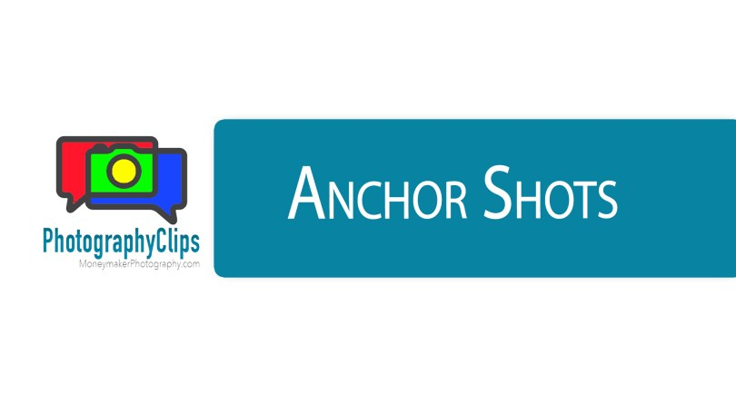 Anchor Shots in Photography