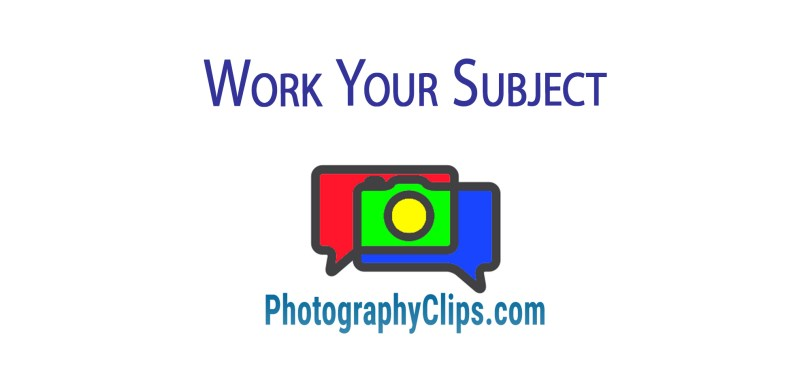 Work Your Subject