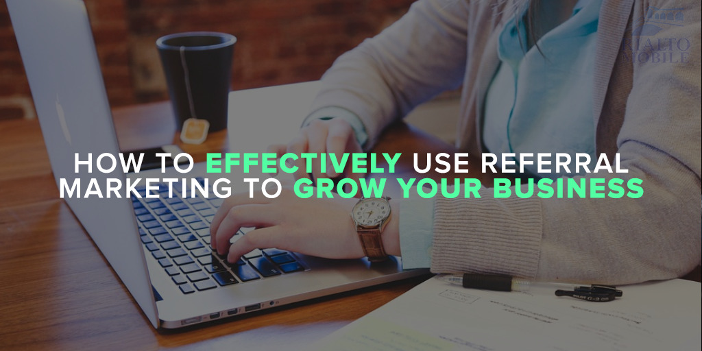 How to effectively use referral marketing to grow your business