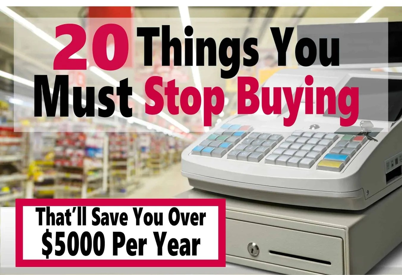 20 Things You Must Stop Buying Now