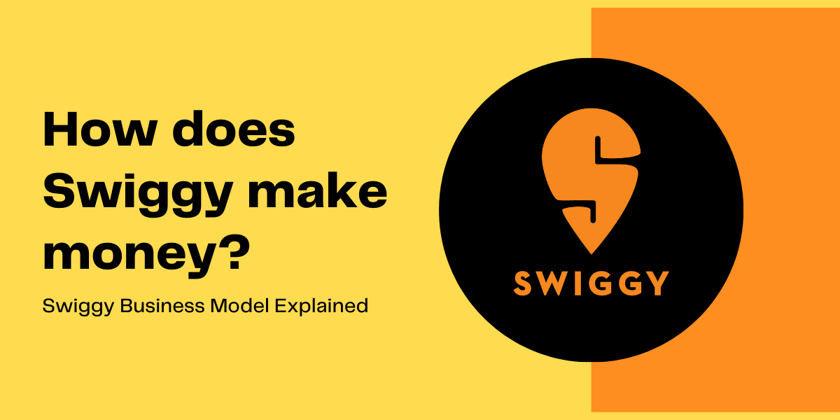 Swiggy Business Model: How Does Swiggy Make Money?