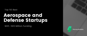 """Top 50 Best Aerospace and Defense Startups With $10+ Million Funding<span class=""""wtr-time-wrap after-title""""><span class=""""wtr-time-number"""">34</span> min read</span>"""