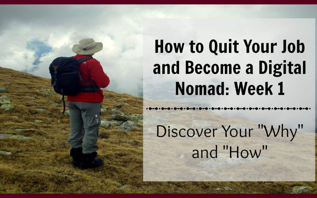 How to Quit Your Job and Become a Digital Nomad in 90 Days: Week 1
