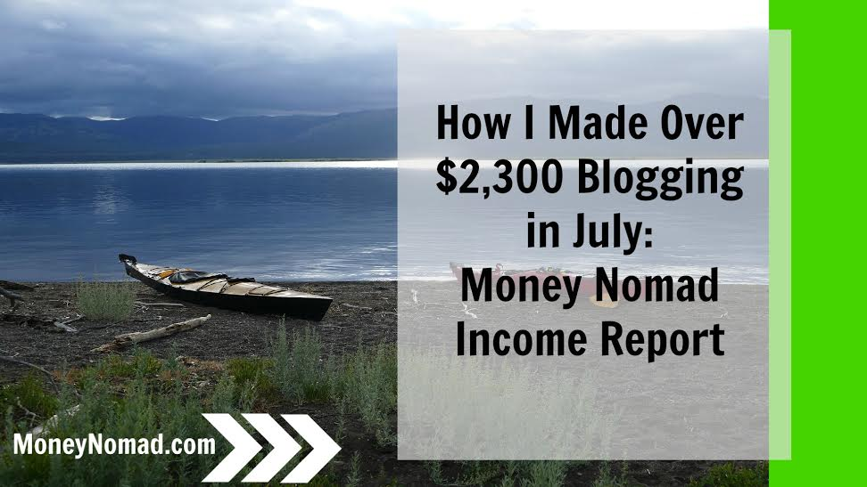 How I Made Over $2,300 Blogging in July! Money Nomad Income Report