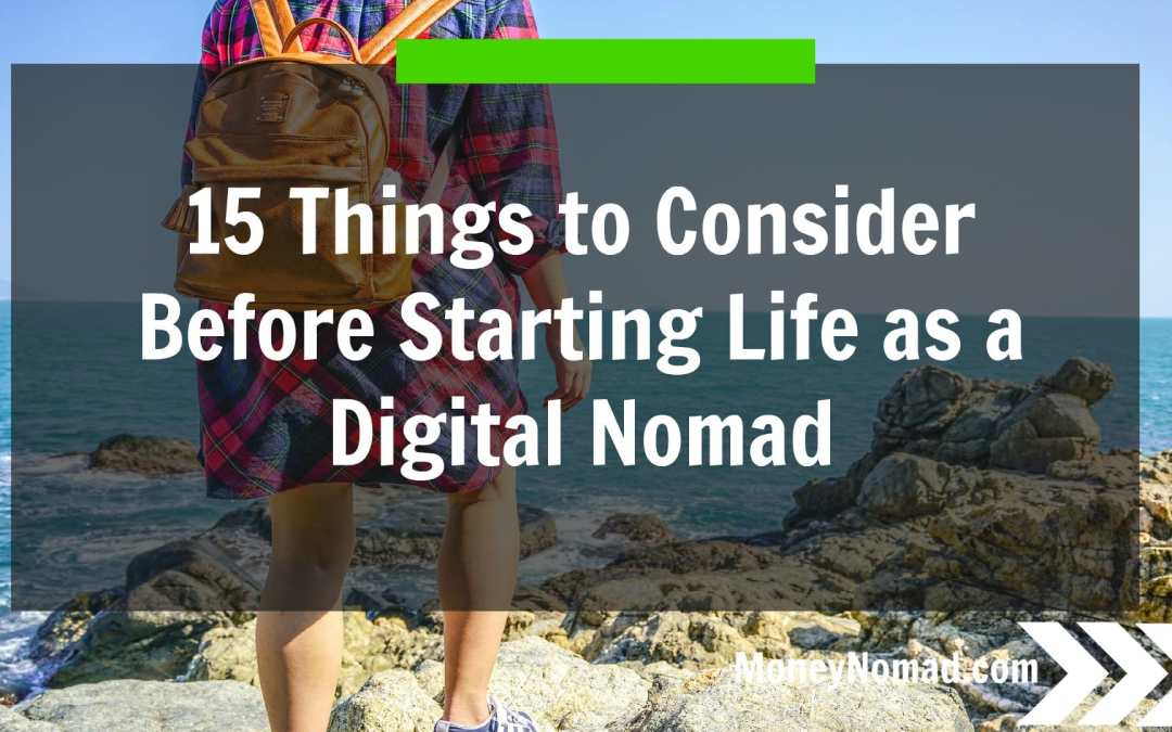 15 Things to Consider Before Starting Life as a Digital Nomad