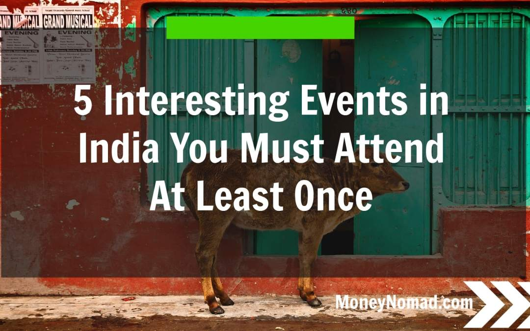 5 Interesting Events in India You Must Attend at Least Once