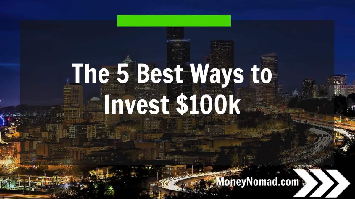 The 5 Best Ways to Invest $100k