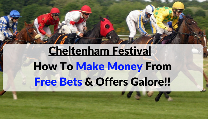 Make Money From Cheltenham Free Bets Offers