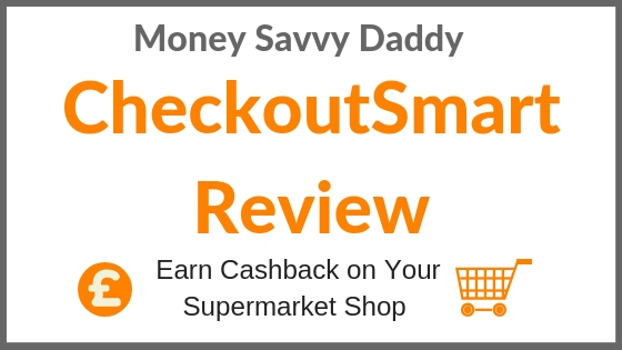b07d05e19b6887 CheckoutSmart App Review - Cashback Supermarket App - Money Savvy Daddy