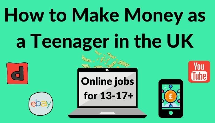 How to Make Money as a Teen in the Uk