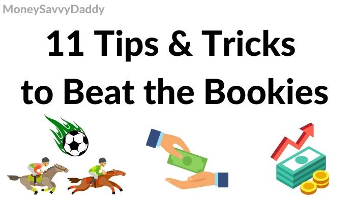 Tips and Tricks to beat the bookies