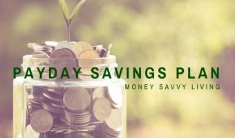 Payday Savings Plan // Money Savvy Living #savings #retirementplanning