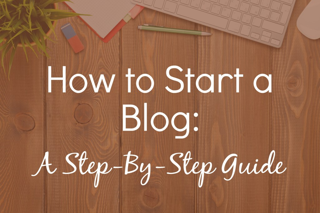 How to Start a Blog: A Step-by-Step Guide #blog #startablog #bloggingtips #bloggingresources #bloghost