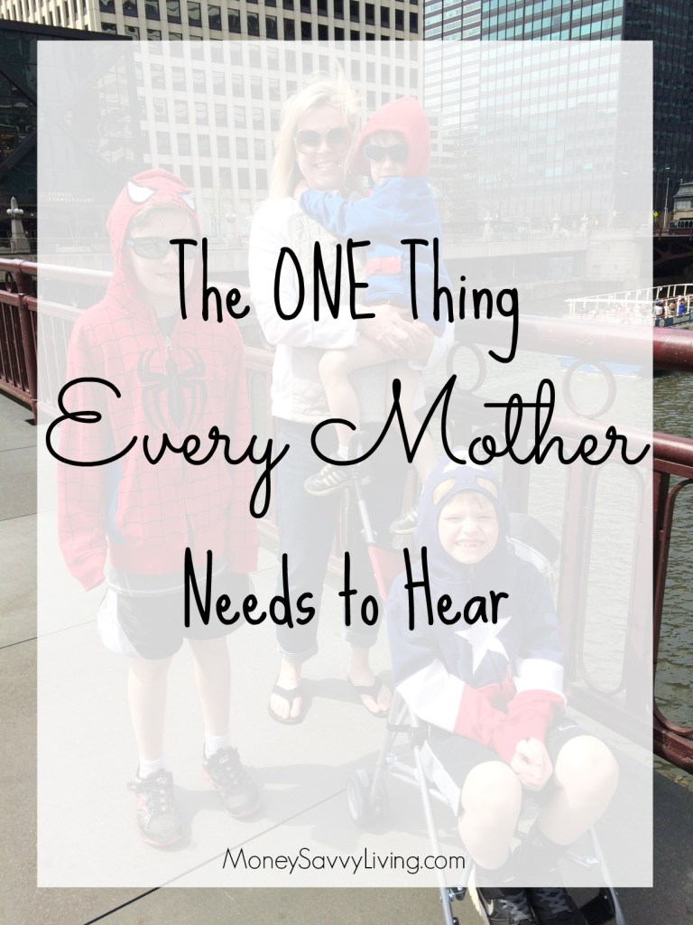 The One Thing Every Mother Needs to Hear | Money Savvy Living