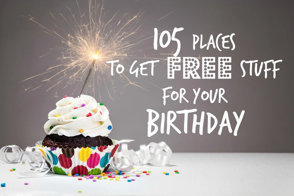 Who doesn't love to get a gift for their birthday?! Here's the ultimate list of Birthday Freebies: 105 Places to get FREE Stuff for Your Birthday! #birthday #birthdaygifts #freebies #coupons #free #deals #restaurant