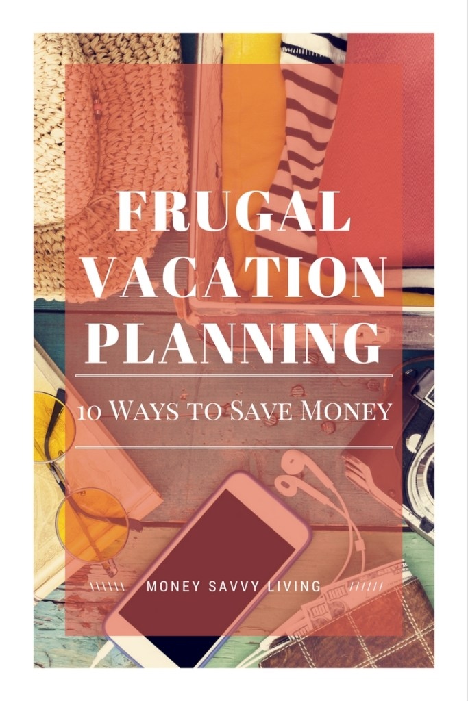 Frugal Vacation Planning // Money Savvy Living
