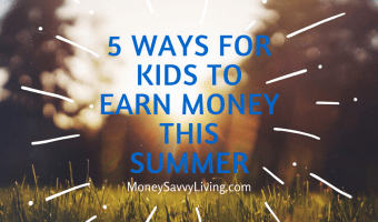 5 Ways for Kids to Earn Money this Summer // Money Savvy Living #summer #boredombusters #kids #money