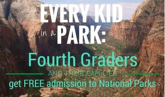Every Kid in a Park: Fourth Graders and their families get FREE admission to National Parks