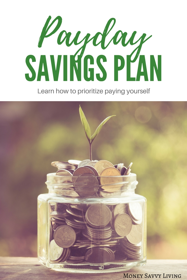 Payday Savings Plan // Money Savvy Living #savings #retirementplanning