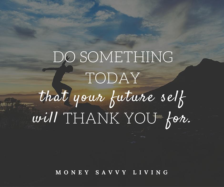 DO SOMETHING TODAY   Money Savvy Living