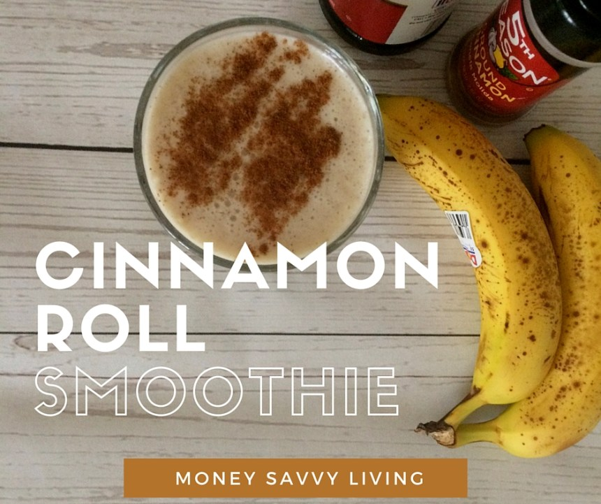 Cinnamon Roll Smoothie |Money Savvy Living