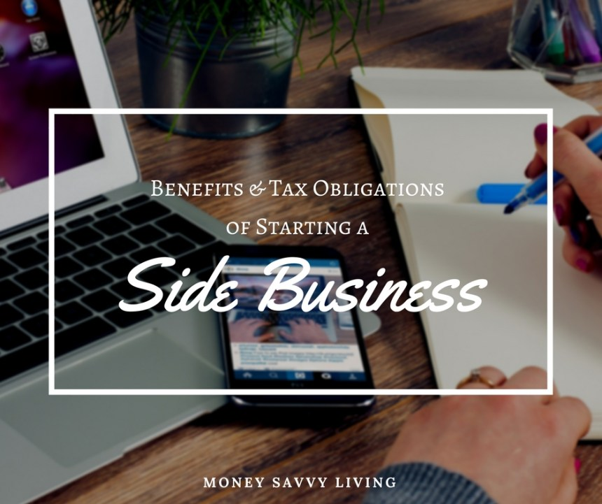 Benefits & Tax Obligations of Starting a Side Business | Money Savvy Living