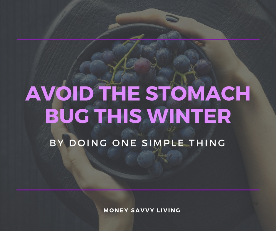 Avoid the Stomach Bug This Winter by Doing One Simple Thing | Money Savvy Living