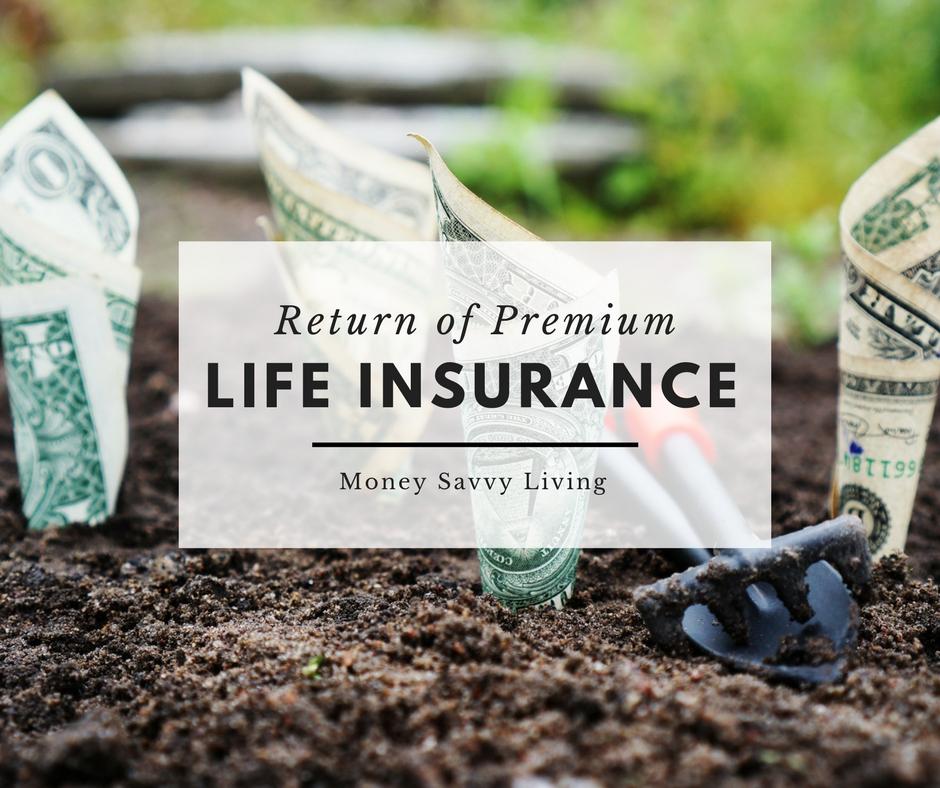 Return of Premium Life Insurance | Money Savvy Living