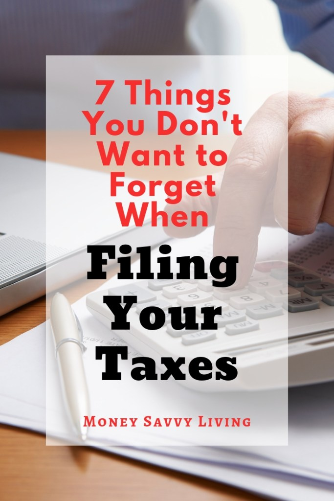 Have you filed your taxes yet?  Here are 7 things you don't want to forget when filing your taxes!  #tax #taxes #taxseason #taxrefund #personalfinance #finance #money #budget