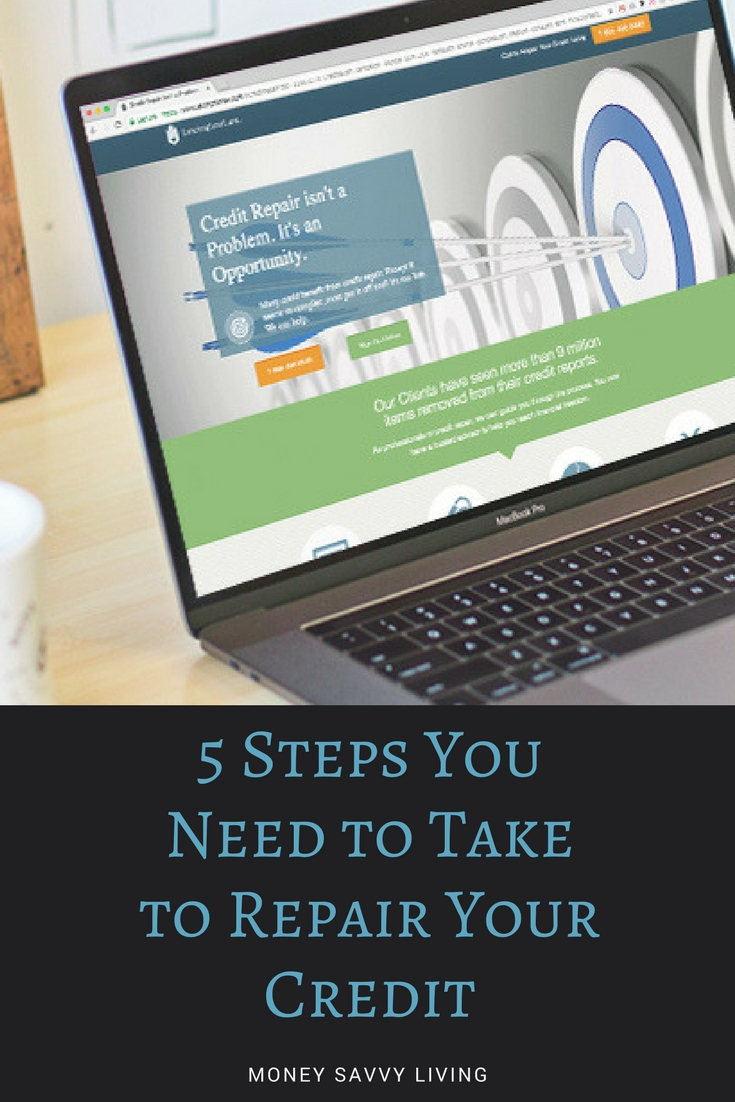 5 Steps You Need to Take to Repair Your Credit // Money Savvy Living #creditrepair