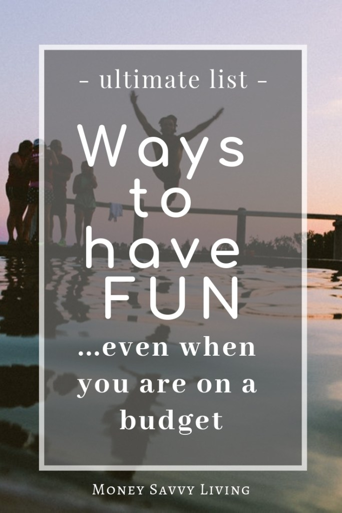 Looking for ways to have FUN, but don't want to break your budget? Try these free and frugal ideas to have fun! #frugal #frugalfun #budget #funonabudget #familyfun #frugalfamilyfun #cheapfamilyfun #entertaining #frugalentertaining #budgetentertaining #fun #moneysavvyliving