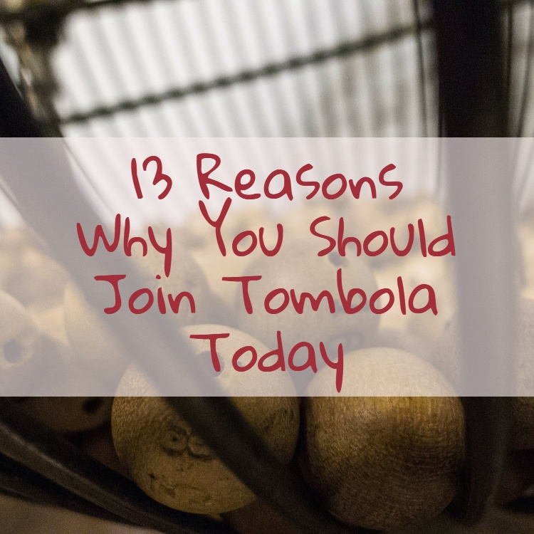 13 Reasons Why You Should Join tombola Today