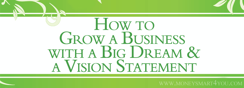 how to grow a business with a big dream