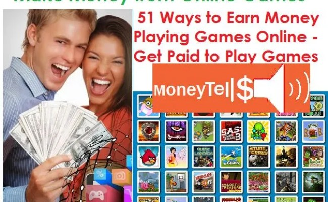 51 Ways To Earn Money Playing Games Online Get Paid To
