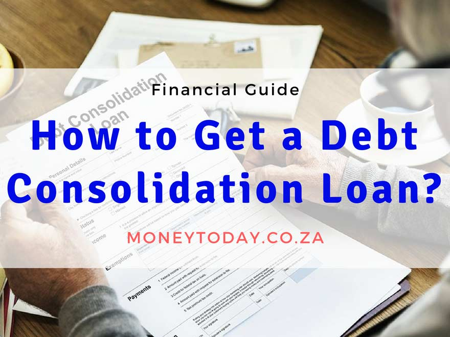 How to Get Debt Consolidation Loan in South Africa
